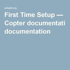 First Time Setup — Copter documentation