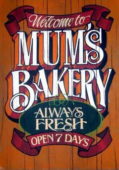 Mum's Bakery. Hand Painted faux antique sign by John King.
