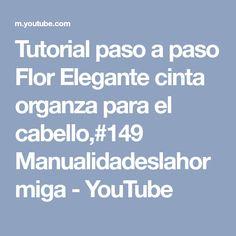 Tutorial paso a paso Flor Elegante cinta organza para el cabello,#149 Manualidadeslahormiga - YouTube