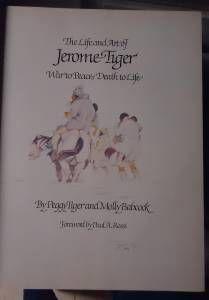 Life Art of Jerome Tiger P Tiger M Babcock HC/DJ Fine/Near Fine SIGNED 1st Ed