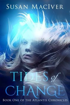 Tides of Change, The Atlantis Chronicles, Book One (Volume 1)