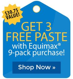 Get 3 FREE Paste with Equimax� 9-pack purchase! Horse Supplies, Cyber Monday Sales, Holiday Deals, Free