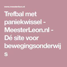 Trefbal met paniekwissel - MeesterLeon.nl - Dé site voor bewegingsonderwijs