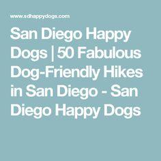 San Diego Happy Dogs   50 Fabulous Dog-Friendly Hikes in San Diego - San Diego Happy Dogs
