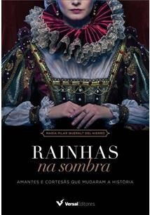 RAINHAS NA SOMBRA: AMANTES CORTESAS - Maria Pilar Queralt Del Hierro
