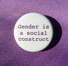 Gender is a social construct button gender by RadicalButtons1