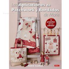 Libro Las Aplicaciones de Patchwork y Bordados de Marie