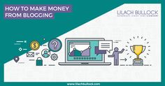 How to make money from blogging via @lilachbullock