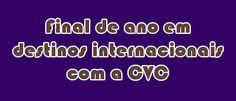 Viagens de final de ano internacionais CVC - A partir de R$ 387 por mês #CVC #viagens #finaldeano