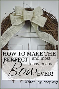 How to make the PERFECT bow - Easy, step-by-step instructions.  (Practice with inexpensive ribbon until you catch on:  florists make these bows all the time--and so quickly, too!) | from stonegableblog.com