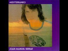 Mediterráneo, de Joan Manuel Serrat (con letra) - YouTube