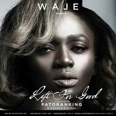 Music: Waje ft. Patoranking – Left For Good