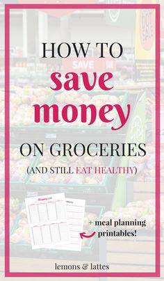 Looking for tips on how to save money on groceries? Here's how I save each week while still feeding my family healthy meals + some meal planning printables!