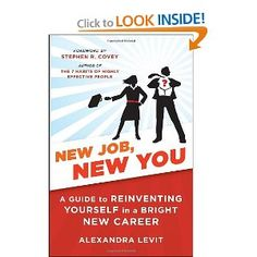 New Job, New You: A Guide to Reinventing Yourself in a Bright New Career -- by Alexandra Levit.  Click the picture to read more....