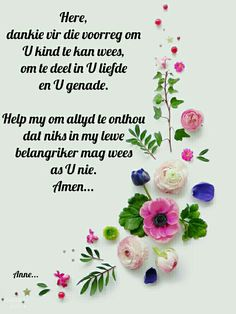 Goeie More, Afrikaans Quotes, Special Words, Morning Pictures, Good Morning Quotes, Help Me, Prayers, Wisdom, Signs