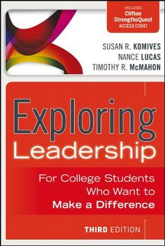 Exploring Leadership: For College Students Who Want to Ma...