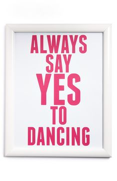 Yes, to dancing!
