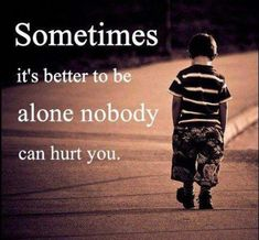 Top 100 Being Alone Quotes And Feeling Lonely Sayings Now Quotes, Life Quotes Love, Hurt Quotes, Love Failure Quotes, Quotes Pics, Wisdom Quotes, Sad Quotes That Make You Cry, Whatsapp Profile Picture, Les Sentiments