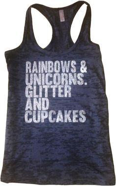 Rainbows unicorns tank. Dont tell, but some of my favorite things