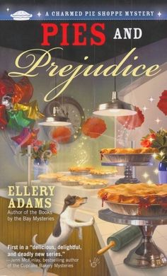 Pies and Prejudice by Ellery Adams. Charmed Pie Shoppe #1. Set in the fictional town of Havenwood, GA.