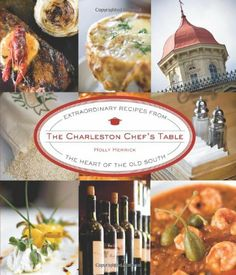 The Charleston Chef's Table: Extraordinary Recipes from the Heart of the Old South by Holly Herrick,http://www.amazon.com/dp/0762750103/ref=cm_sw_r_pi_dp_zsMvtb1NAHYXNHYQ