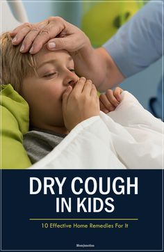 10 Effective Home Remedies For Dry Cough In Kids: Read the following article, and understand how some effective Home Remedies help cure dry cough in kids.