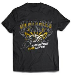 'You don't need a girlfriend to go down on your knees' and all Bikers will agree! Biker Tees by 100kmph