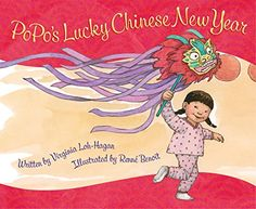 PoPo's Lucky Chinese New Year by Virginia Loh-Hagan, illustrated by Renne Benoit