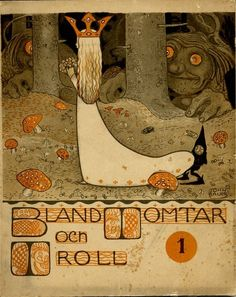 "John Bauer, illustration for ""Bland Tomtar och Troll"" (Among Gnomes and Trolls) volume 1; 1907"