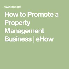 How to Promote a Property Management Business | eHow