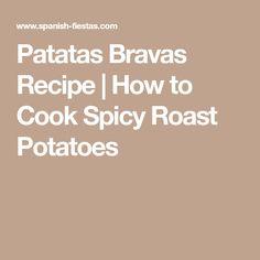 Patatas Bravas Recipe | How to Cook Spicy Roast Potatoes