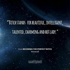 Becoming the perfect bitch #wattys2016 by Resserell.