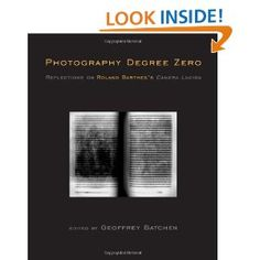Photography Degree Zero: Reflections on Roland Barthes's Camera Lucida [Hardcover]  Geoffrey Batchen
