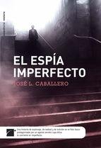 """Un agente del CNI y un dirigente de ETA arrepentido y dispuesto a traicionar a los suyos. """"El espía imperfecto"""" de Jose Luis Caballero. Consíguelo a un precio Tagus Today de sólo 0,94€."""
