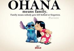 OHANA ! Best quote ever ! <3