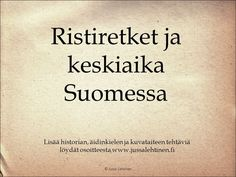Ristiretket ja keskiaika Suomessa - ppt lataa History Of Finland, Medieval Crafts, Middle Ages, Tattoo Quotes, Teaching, School Stuff, Study, Education, Languages