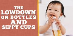 quick tips on bottles and sippy cups