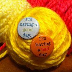 good day/ bad day pins