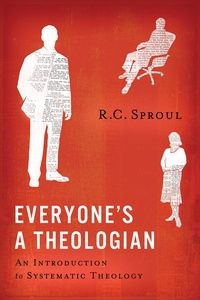 Everyone's a Theologian: R.C. Sproul - Hardcover, Book | Ligonier Ministries Store