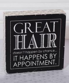 Look what I found on #zulily! 'Great Hair' Block Sign #zulilyfinds