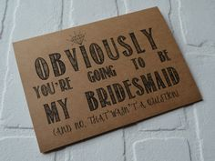 OBVIOUSLY you're going to be my BRIDESMAID by invitesbythisandthat