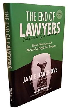 Estate Planning and the End of Inefficient Lawyers by Jam... https://www.amazon.com/dp/1889937207/ref=cm_sw_r_pi_dp_x_ayEXxb2KRX41T