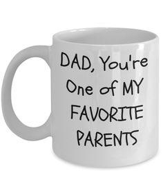 Dad, you're one of my favorite parents - coffee mug! Funny Mugs, Funny Gifts, Gifts For Dad, Gifts In A Mug, Diy Mugs, Mugs For Men, Birthday Mug, Christmas Gift For Dad, Mugs Set