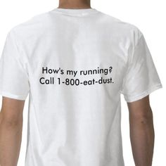 I WANT this shirt (even though I'm not a fast runner by any stretch!)