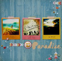 HelloParadise_DianePayne  I love the idea of using Polaroid type frames for the pictures!