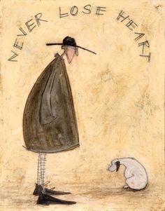 Never Lose Heart. .      Artist Sam Toft