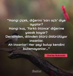 #charles #bukowski #sözleri Charles Bukowski, Cool Words, Philosophy, Literature, Writer, Poetry, Author, Wisdom, Peace