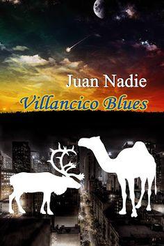 Relatos de  Juan Nadie: Villancico Blues (cuento de Navidad)