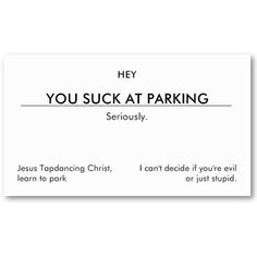 You suck at parking. (clean customizable version) business card template from Zazzle.com