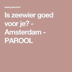 Is zeewier goed voor je? - Amsterdam - PAROOL
